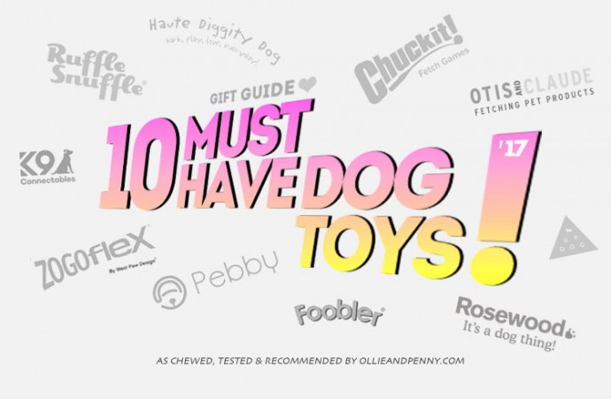 Gift Guide: 10 Must-Have Dog Toys of 2017!